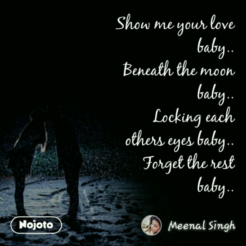 Show Me Your Love Baby Beneath The Moon Baby Locking Each Others