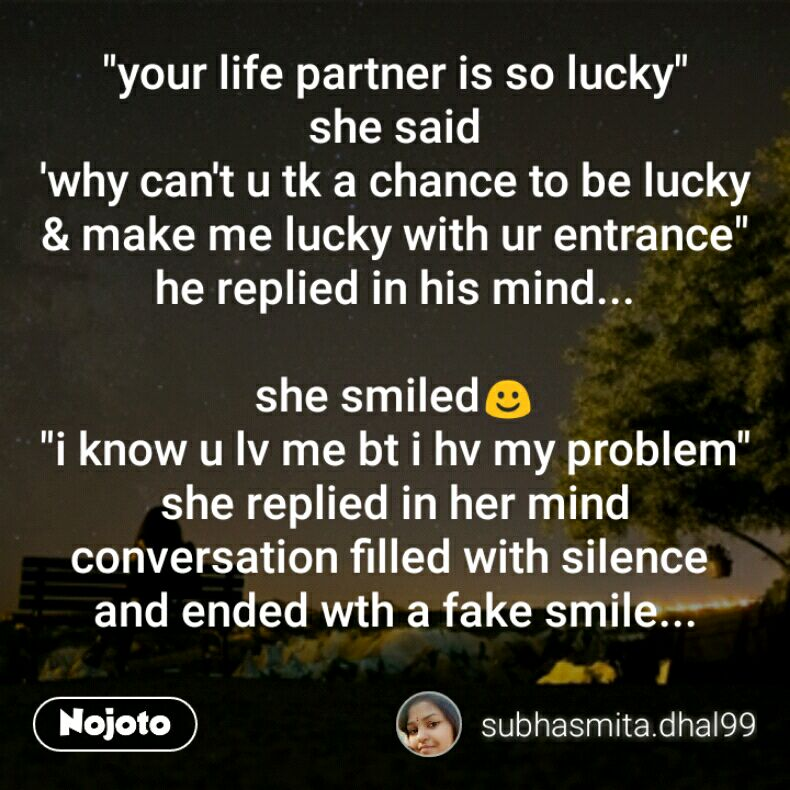 Your Life Partner Is So Lucky She Said Why Can T U Tk A Chance To