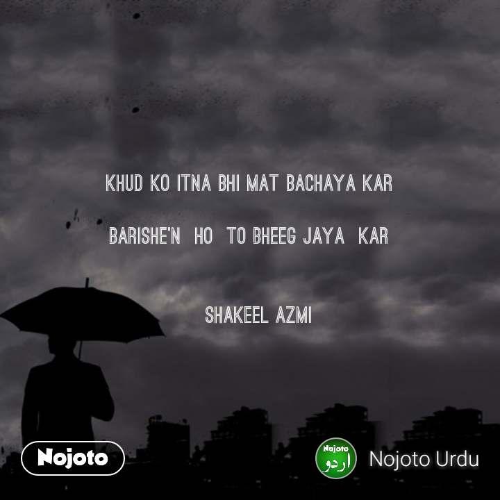 Khud Ko Itna Bhi Mat Bachaya Kar Barishen Ho To Bheeg Jaya Kar