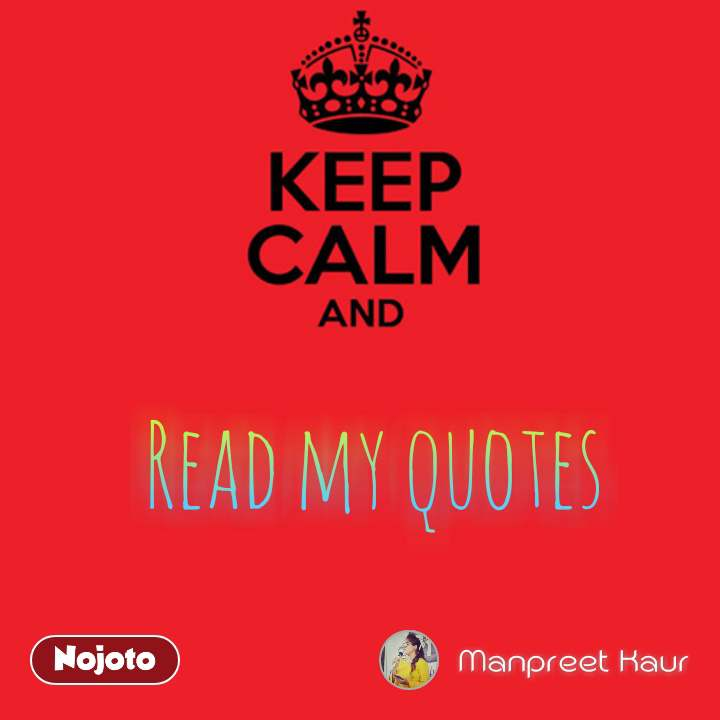 Keep Calm And Read My Quotesfunny Quotes Shayari Story Poem J