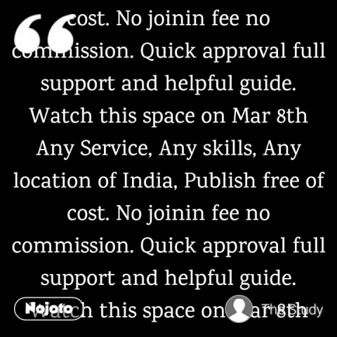 Any Service, Any skills, Any location of India, Publish free of cost. No joinin fee no commission. Quick approval full support and helpful guide. Watch this space on Mar 8th Any Service, Any skills, Any location of India, Publish free of cost. No joinin fee no commission. Quick approval full support and helpful guide. Watch this space on Mar 8th