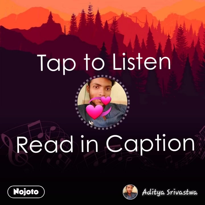 #NojotoVideo💞    Tap to Listen    Read in Caption  #NojotoVoice