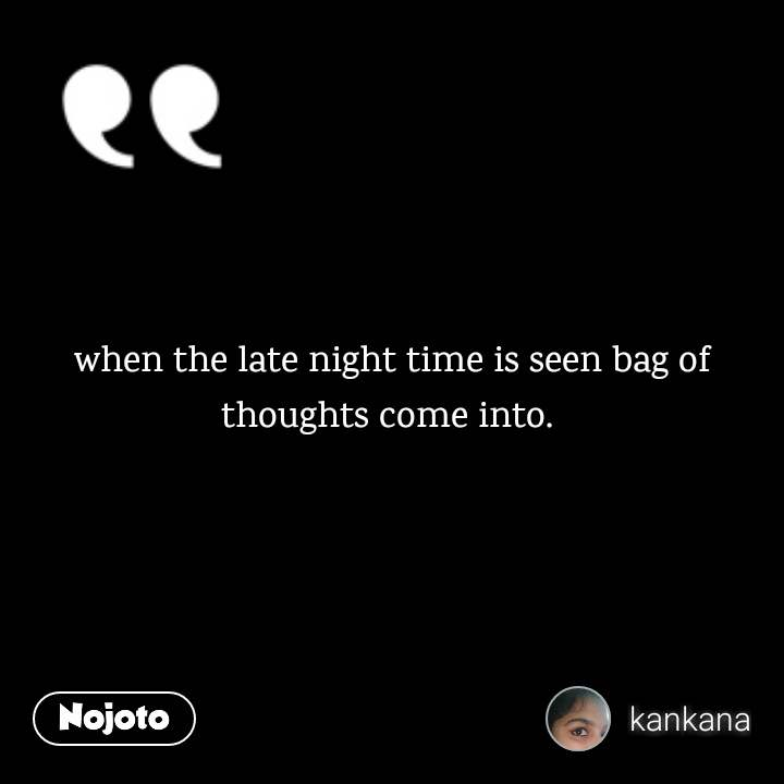 when the late night time is seen bag of thoughts c | English ...