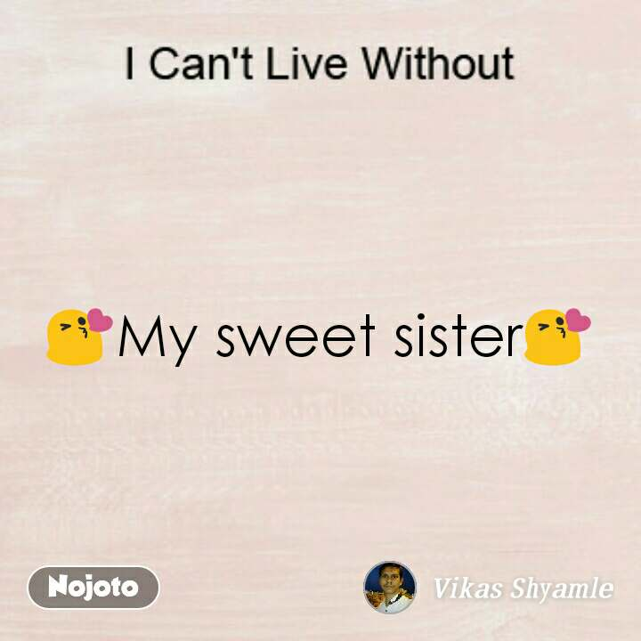 My Sweet Sisterloveusister Quotes Shayari Story Poem Jokes