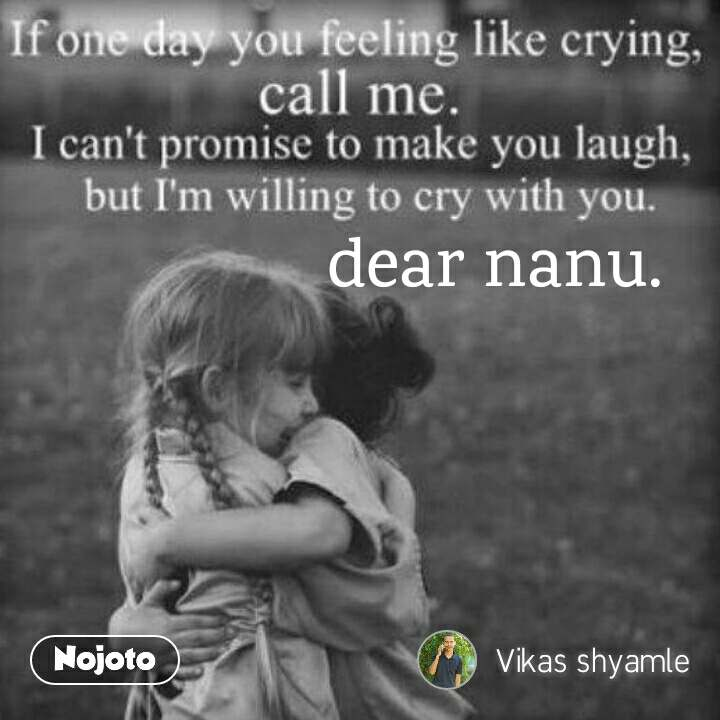 dear nanu.miss you dear #love#you#sister Quotes, Shayari, Story