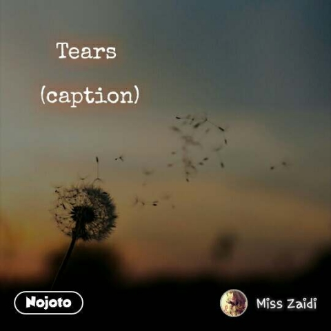 Tears   (caption) #NojotoQuote