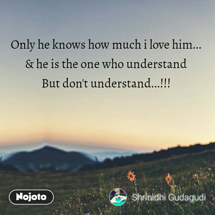 Natural Morning Only he knows how much i love him... & he is the one who understand But don't understand...!!!