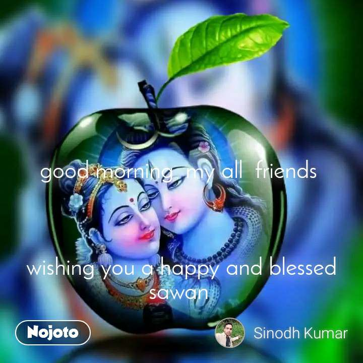 good morning my all friends wishing you a ha | Nojoto