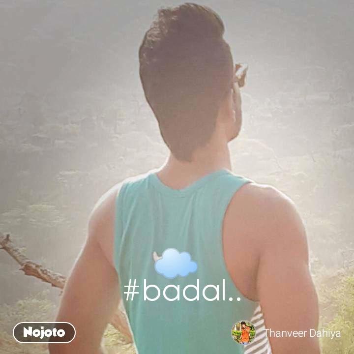 #badal.. ☁