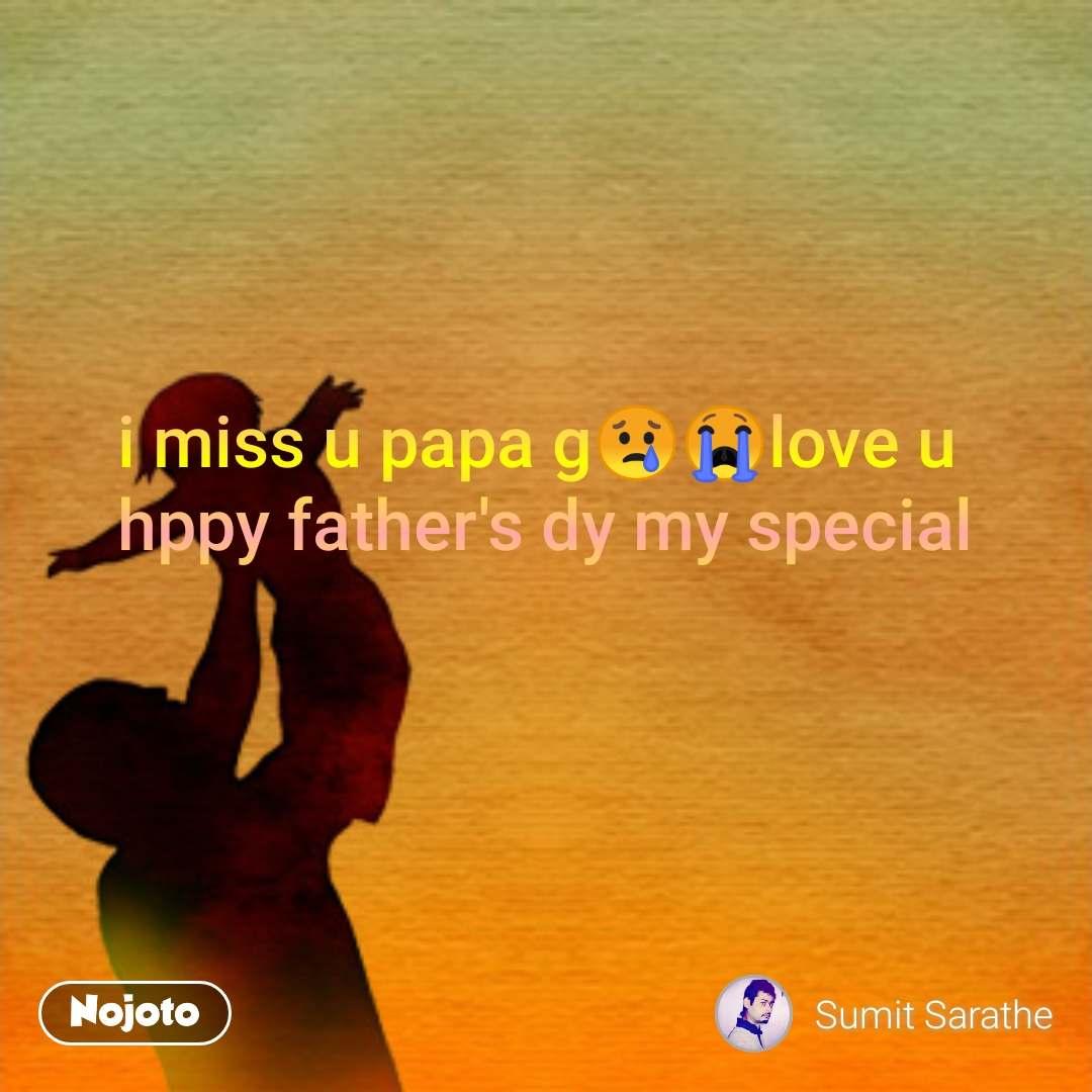 I Miss U Papa Glove U Hppy Fathers Dy My Special Quotes Shayar