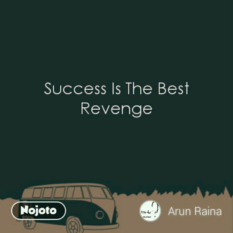 Success Is The Best Revenge5words Quotes Shayari Story Poem J