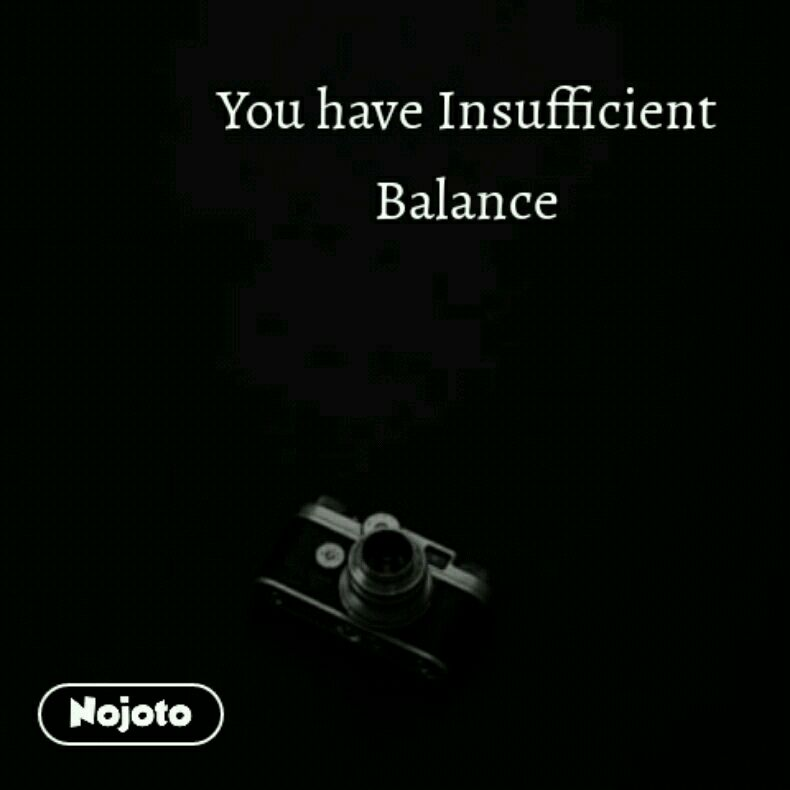 You have Insufficient Balance