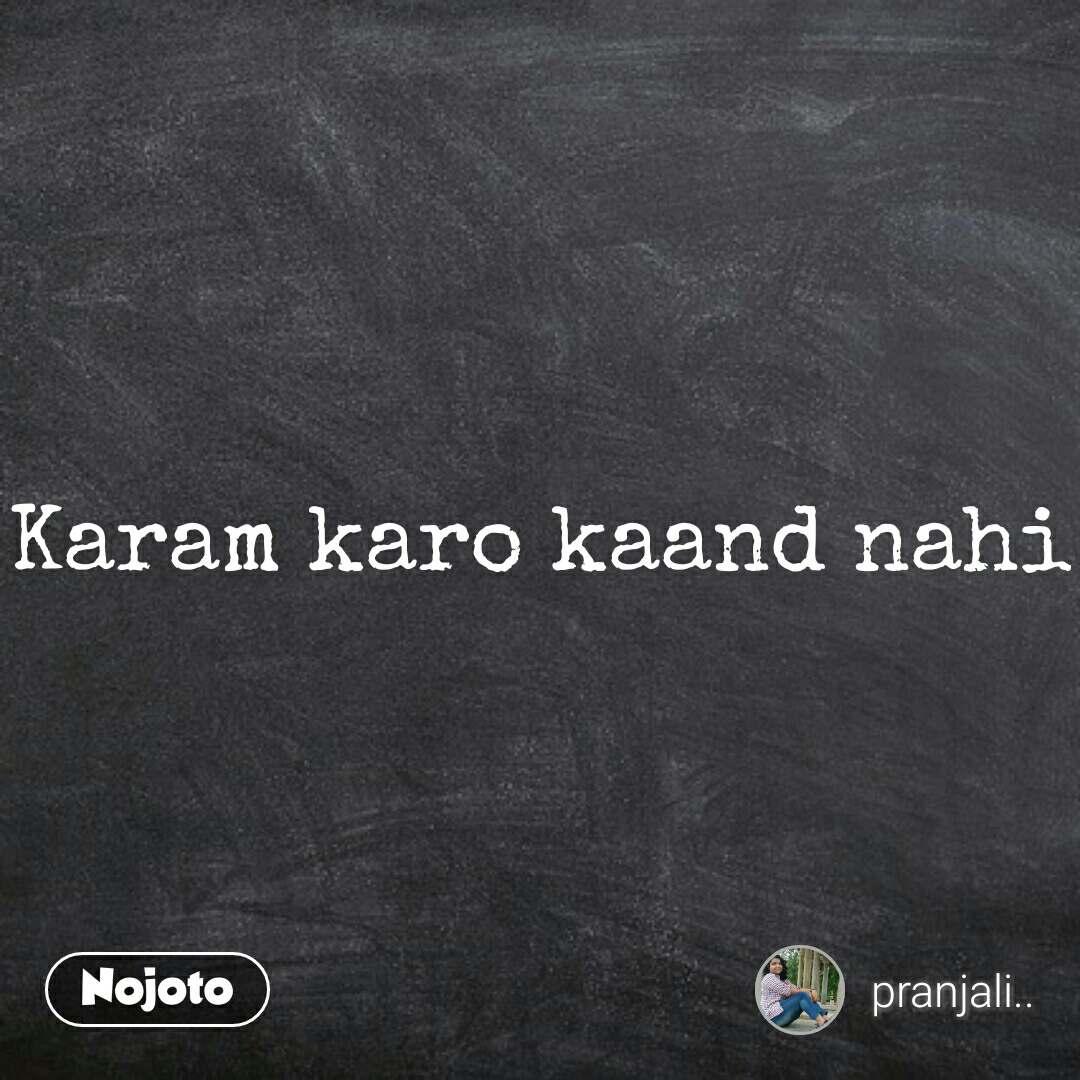 2 Years of Nojoto Karam karo kaand nahi