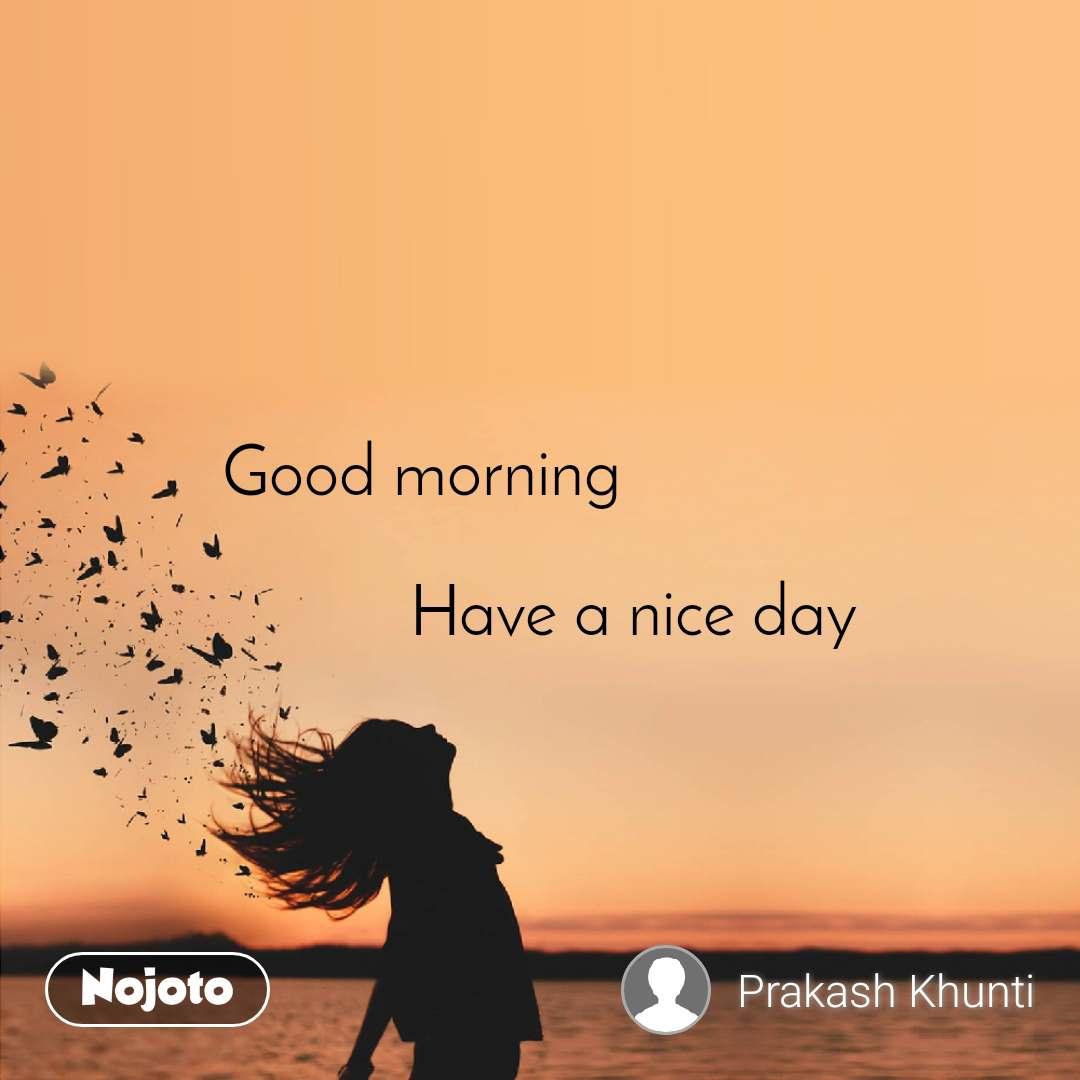 Good Morning Have A Nice Day Quotes Shayari Story Poem Jokes