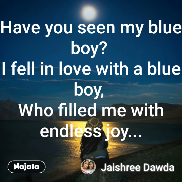 Have you seen my blue boy?