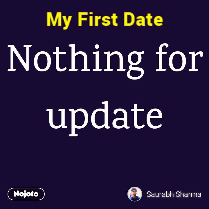 Nothing for update