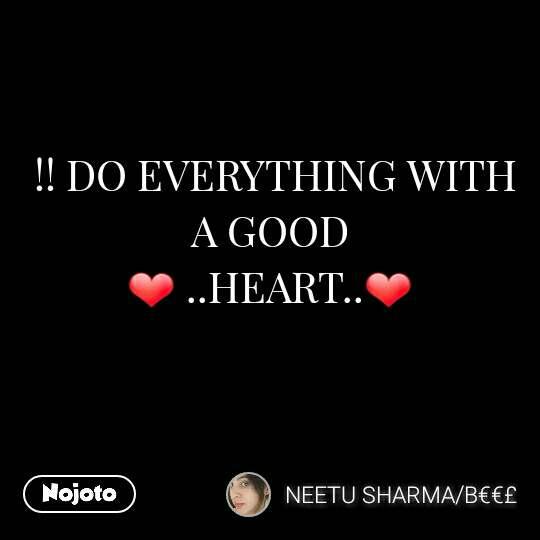Do Everything With A Good Hearteverything Goodnojto Hindi