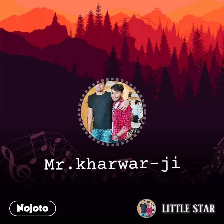 Mr.kharwar-ji