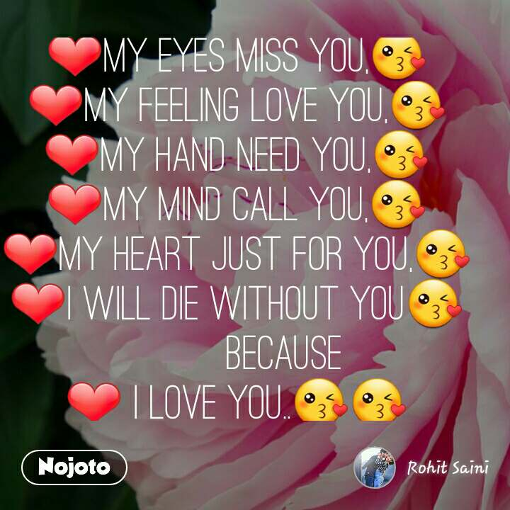My Eyes Miss You My Feeling Love You My Hand Need You
