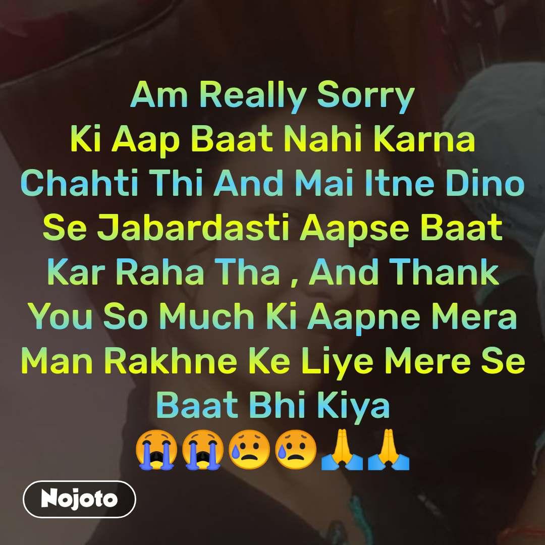 Am Really Sorry Ki Aap Baat Nahi Karna Chahti Thi | Nojoto