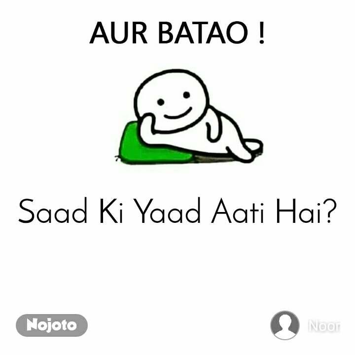 Aur Batao   Saad Ki Yaad Aati Hai?