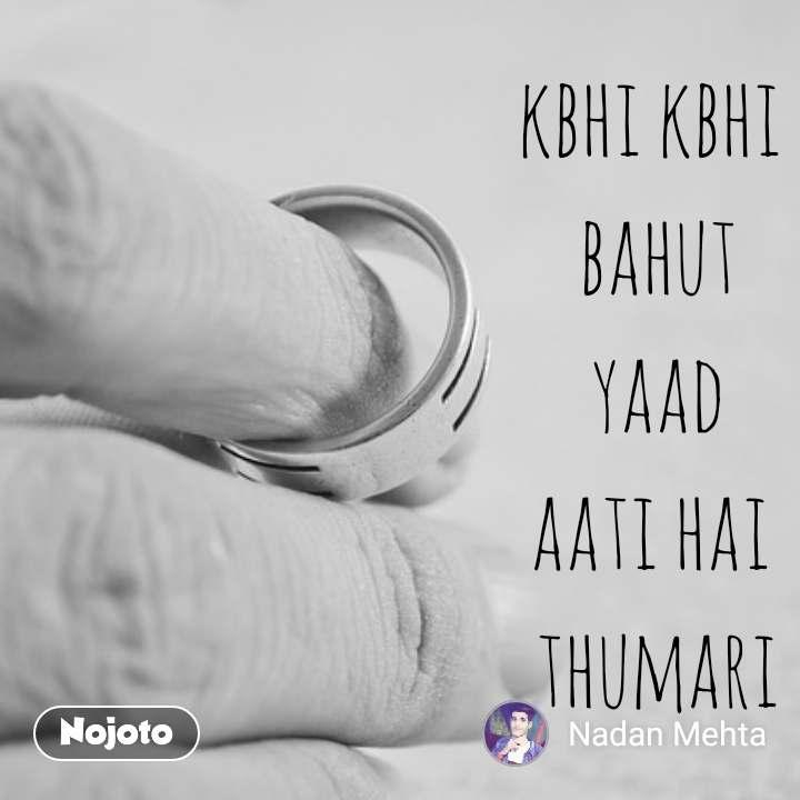 kbhi kbhi  bahut  yaad  aati hai  thumari