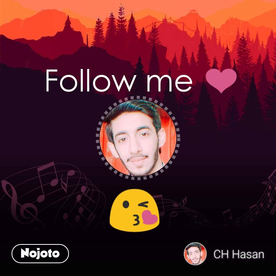 Follow me ❤️  😘