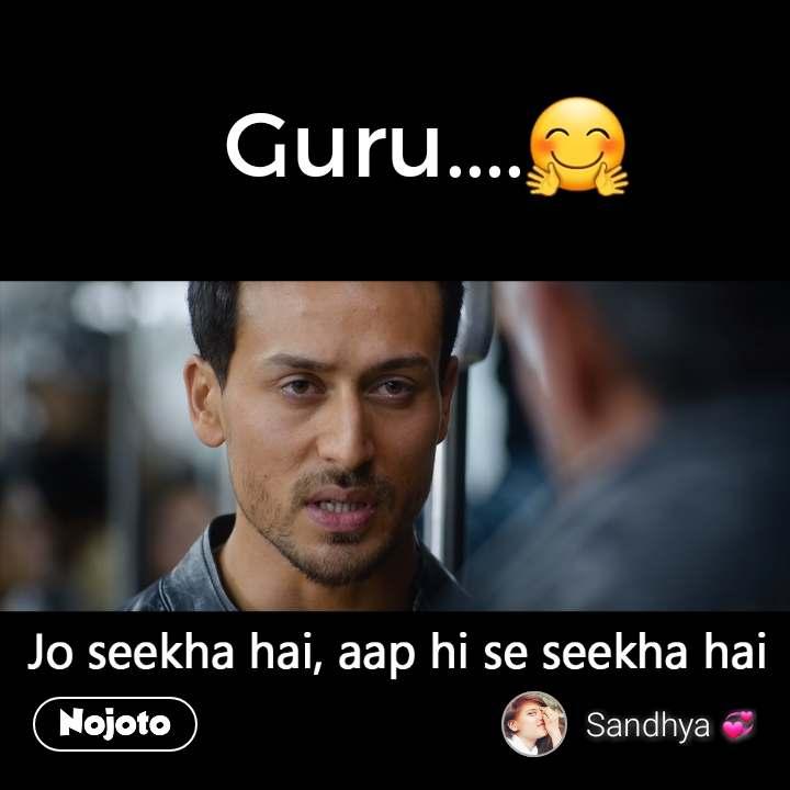Jo seekha hai, aap hi se seekha hai  Guru....🤗