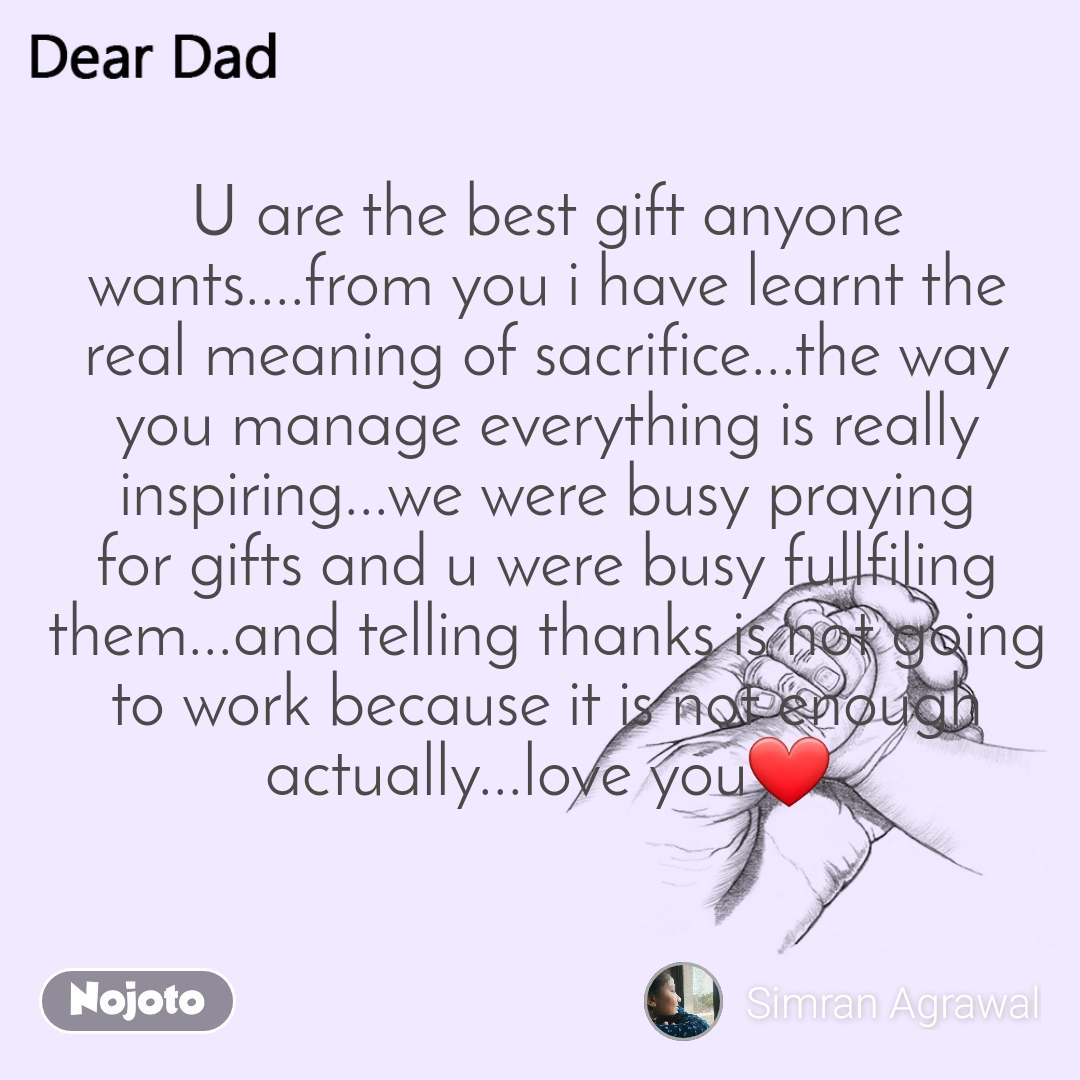 U are the best gift anyone wants....from you i have learnt the real meaning of sacrifice...the way you manage everything is really inspiring...we were busy praying for gifts and u were busy fullfiling them...and telling thanks is not going to work because it is not enough actually...love you❤