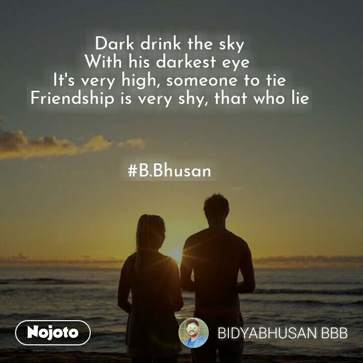 Dark drink the sky with his da hindi quotes hindi shayari dark drink the sky with his darkest eye its very high someone to tie friendship ccuart Image collections