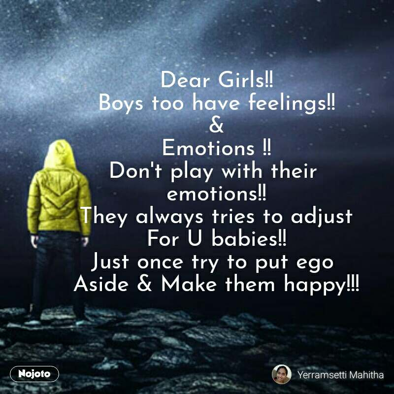 Dear Girls Boys Too Have Feelings Emotions Dont Play With