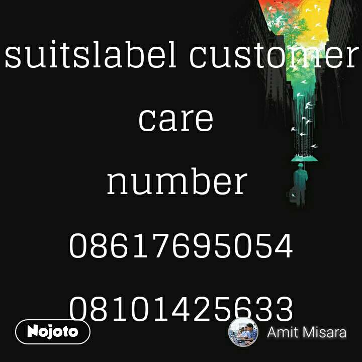 suitslabel customer care  number  08617695054 08101425633