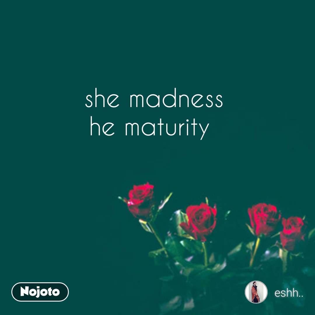 She Madness He Maturitymorningvibes Quotes Shayari Story Poem
