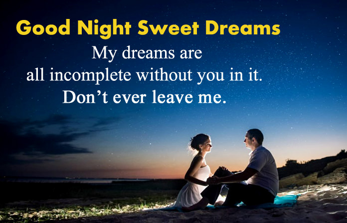 Good Night Sweet Dreams My Dreams Are All Incomplete Without You I