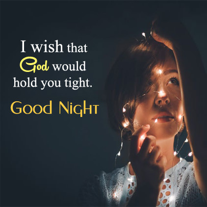Good Night I Wish That God Would Hold You Tight Goodnight Nojot