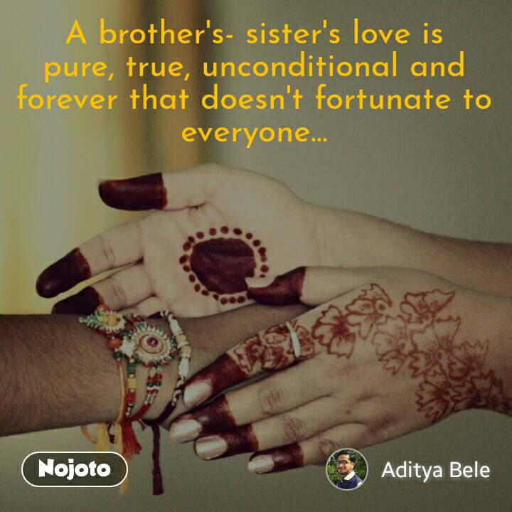 A Brothers Sisters Love Is Pure True Unconditional And Foreve