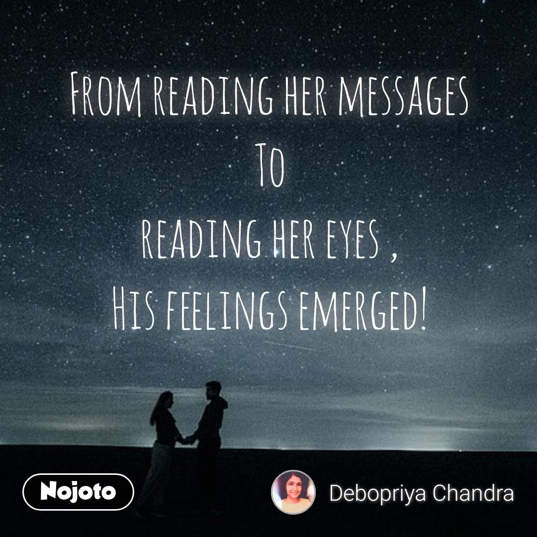 From reading her messages To reading her eyes , His feelings emerged!