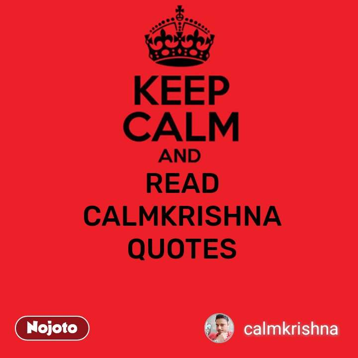 Keep Calm and READ CALMKRISHNA QUOTES #NojotoQuote
