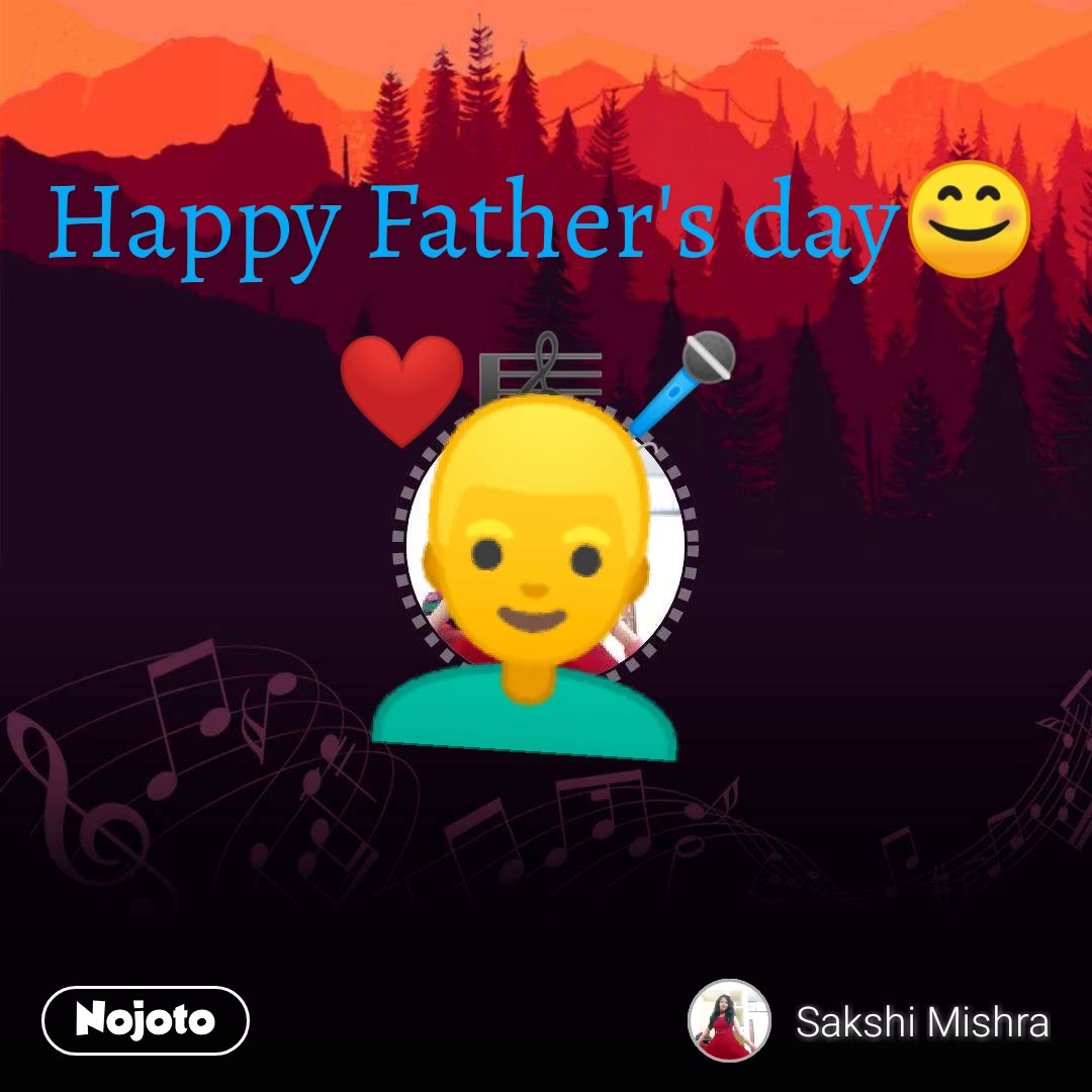 Happy Father's day😊❤🎼🎤 👱