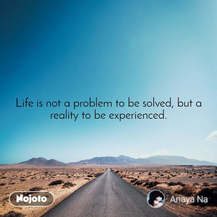 Safar Life is not a problem to be solved, but a reality to be experienced.