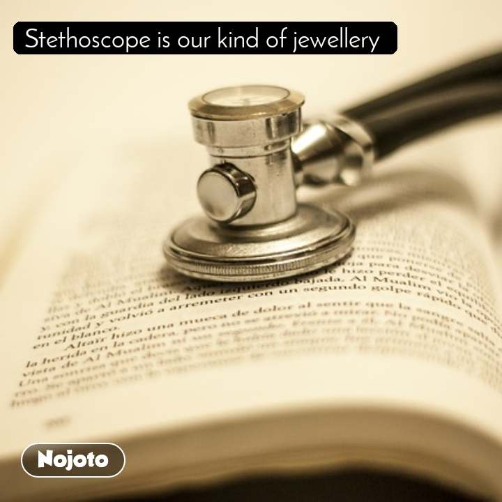 Stethoscope is our kind of jewellery