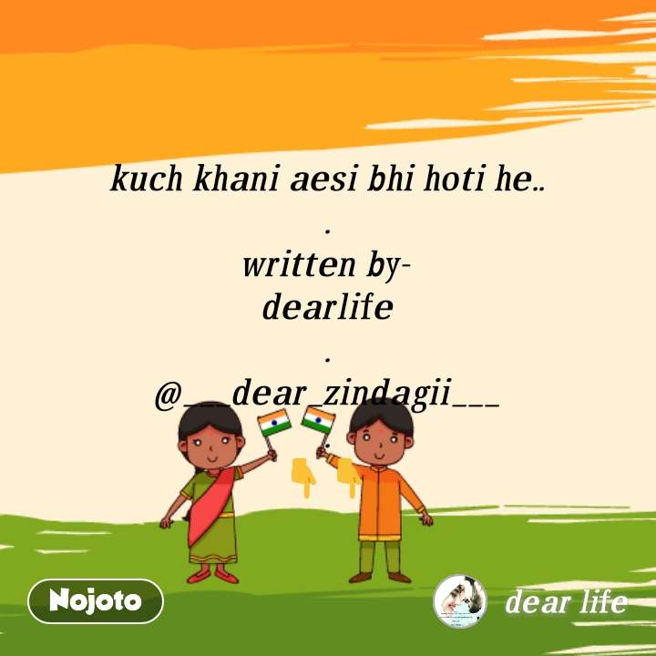 kuch khani aesi bhi hoti he.. . written by- dearlife . @___dear_zindagii___ . 👇👇