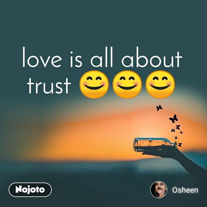 love is all about trust 😊😊😊