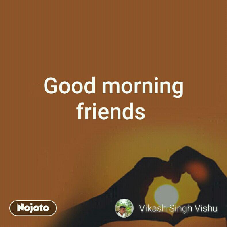 Good Morning Friends Quotes Shayari Story Poem Jokes Memes O