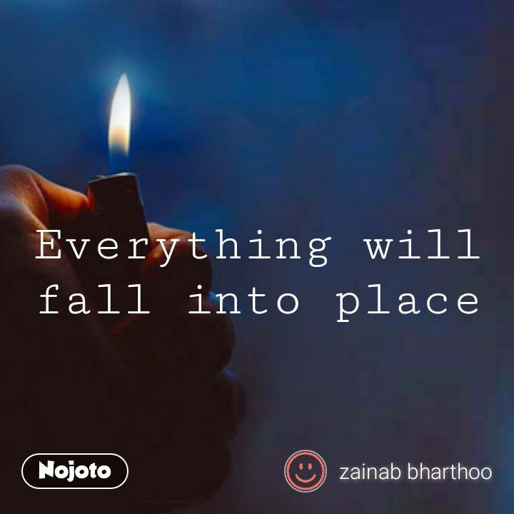 Everything Will Fall Into Place Quotes Shayari Story Poem Jokes