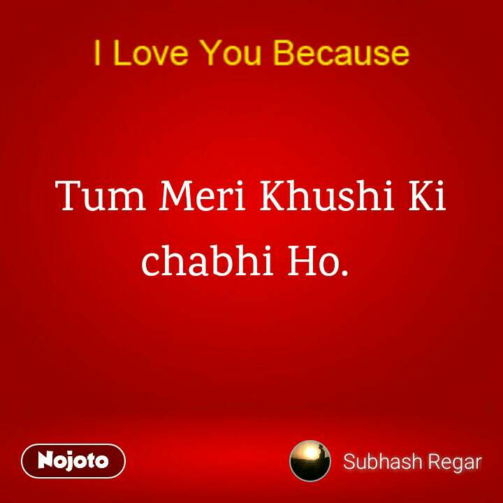 Tum Meri Khushi Ki Chabhi Ho I Love You Love Khushi Quotes