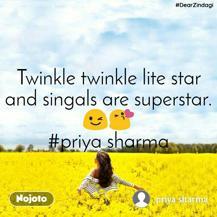 #DearZindagi Twinkle twinkle lite star and singals are superstar.😉😘 #priya sharma