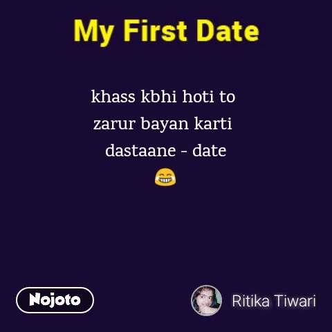 khass kbhi hoti to  zarur bayan karti  dastaane - date 😂