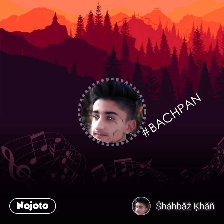 #BACHPAN
