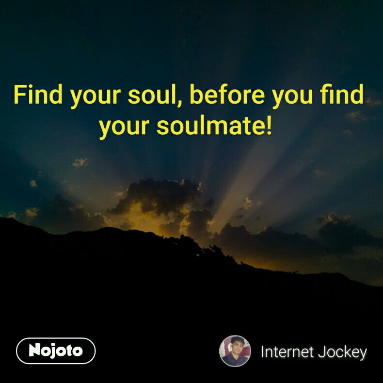 Find Your Soul Before You Find Your Soulmate Terracewalking